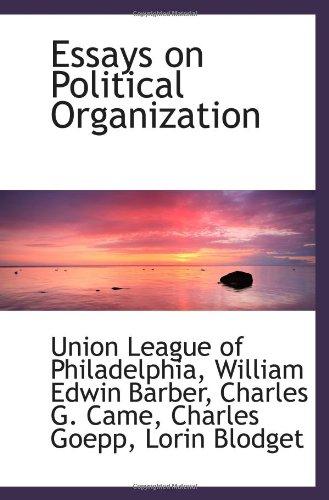Essays on Political Organization