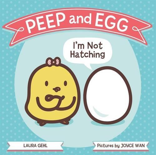 Peep and Egg: I'm Not Hatching PDF