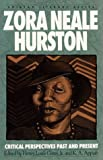 Zora neale Hurston: Critical Perspectives Past And Present (Amistad Literary Series)