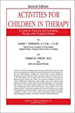 Activities for children in therapy :  a guide for planning and facilitating therapy with troubled children /