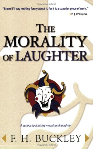 Morality Of Laughter, F. H. BUCKLEY