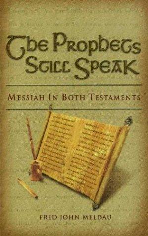 The Prophets Still Speak : Messiah In Both Testaments