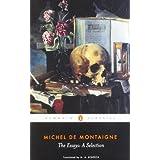 The Essays: A Selection (Penguin Classics) ~ M.E. De Montaigne