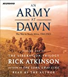 An Army at Dawn: The War in North Africa (1942-1943) (The Liberation Trilogy, Volume 1)