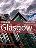 Top Sights Travel Guide: Glasgow (Top Sights Travel Guides)