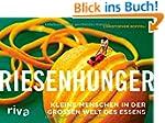 Riesenhunger: Kleine Menschen in der...
