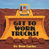Get To Work, Trucks! (0761323759) by Carter, Don
