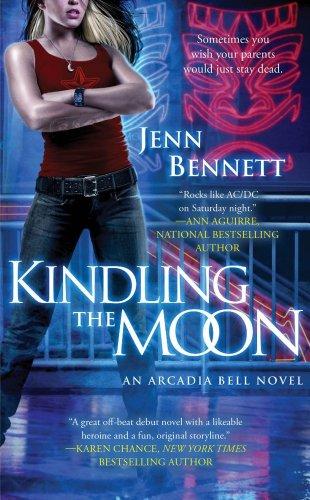 Kindling the Moon: An Arcadia Bell Novel (The Arcadia Bell series) by Jenn Bennett