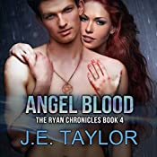 Angel Blood: The Ryan Chronicles, Book 4 | J.E. Taylor