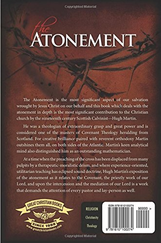 The Atonement: In its Relations to the Covenant, the Priesthood, and the Intercession of our Lord