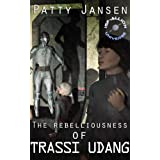 The Rebelliousness of Trassi Udang: A free science fiction short story (ISF-Allion) ~ Patty Jansen