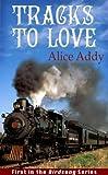 Tracks To Love (Birdsong Ser... - Alice Addy