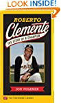 Roberto Clemente: The Story of a Cham...