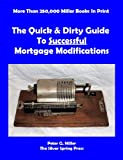 The Quick & Dirty Guide To Successful Mortgage Modifications (Quick & Dirty Books Collection TM)