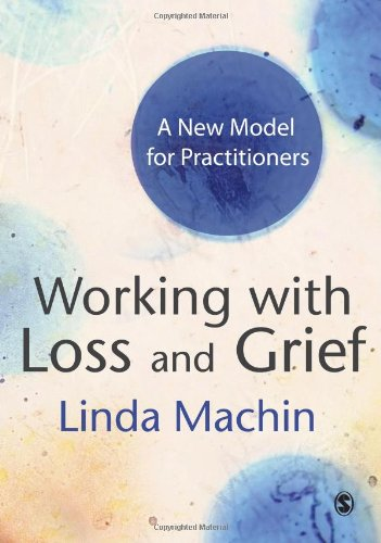 Working with Loss and Grief: A New Model for Practitioners: 0