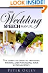 The Wedding Speech Manual: The Comple...