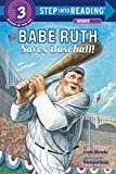 Babe Ruth Saves Baseball! (Step into Reading 3)
