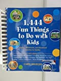 1,444 Fun Things to Do with Kids