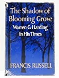 The Shadow of Blooming Grove: Warren G. Harding in His Times [Gift Inscription from Bill Daugherty to C. William O&#39;Neill]