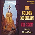 The Golden Mountain (       UNABRIDGED) by Will C Knott Narrated by Michael Taylor