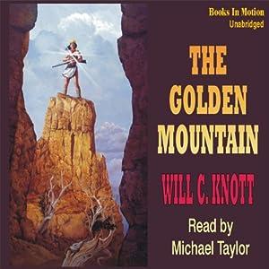 The Golden Mountain | [Will C Knott]