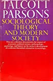 Sociological Theory and Modern Society. (0029242002) by Parsons, Talcott