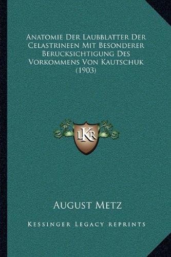 Anatomie Der Laubblatter Der Celastrineen Mit Besonderer Berucksichtigung Des Vorkommens Von Kautschuk (1903)
