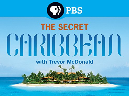 The Secret Caribbean with Trevor McDonald Season 1