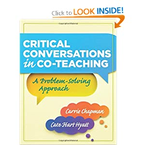 Critical Conversations in Co-Teaching: A Problem-Solving Approach Carrie Chapman and Cate Hart Hyatt