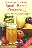 img - for The Complete Book of Small-batch Preserving by Ellie Topp (16-Mar-2007) Paperback book / textbook / text book