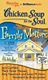 img - for Chicken Soup for the Soul: Family Matters - 33 Stories of Family Fun, Relatively Strange Moments, and Happily Ever Laughter book / textbook / text book