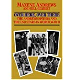 Over Here, over There: The Andrews Sisters and the Uso Stars in World War II (Zebra Books)