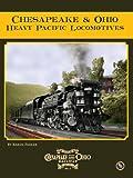 Chesapeake & Ohio Heavy Pacific Locomotives