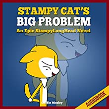 Stampy Cat's Big Problem: An Epic StampyLong Head Novel (       UNABRIDGED) by Griffin Mosley Narrated by Heather Smith