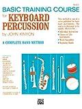 John Kinyon's Basic Training Course, Bk 1: Keyboard Percussion (John Kinyon's Band Course) (0739018132) by Kinyon, John