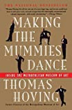 img - for Making the Mummies Dance : Inside the Metropolitan Museum of Art 1st (first) Edition by Hoving, Thomas published by Touchstone (1994) book / textbook / text book