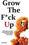 Grow the F*ck Up
