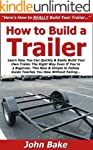 How to Build a Trailer: Learn How You...