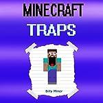Minecraft Traps: Minecraft Adventures with Dangerous Traps   Billy Miner