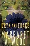 Oryx and Crake (MaddAddam Trilogy, Bo...