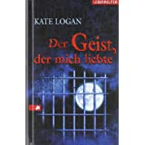 """Der Geist, der mich liebtevon """"Kate Logan"""""""