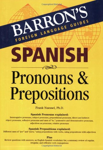 Spanish Pronouns and Prepositions (Barron's Foreign Language Guides)