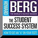 The Student Success System: How to Get an 'A' on Your Test! Speech by Howard Stephen Berg Narrated by Howard Stephen Berg