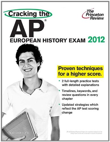 Cracking the AP European History Exam, 2012 Edition (College Test Preparation)