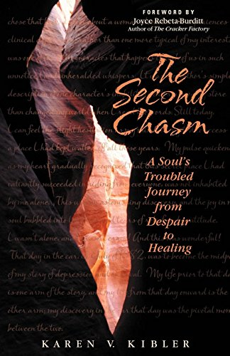 The Second Chasm: A Soul's Troubled Journey from Despair to Healing [Kibler, Karen V.] (Tapa Blanda)