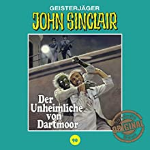 Der Unheimliche von Dartmoor (John Sinclair - Tonstudio Braun Klassiker 90) Hörspiel von Jason Dark Gesprochen von:  div.