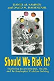img - for Should We Risk It?: Exploring Environmental, Health, and Technological Problem Solving book / textbook / text book