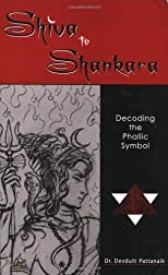 Shiva to Shankara/Decoding the phallic symbol