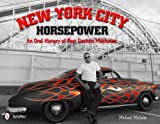 New York City Horsepower: An Oral History of Fast Custom Machines