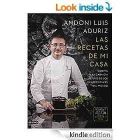 Las recetas de mi casa: Cocina para cada d�a de uno de los mejores chefs del mundo (Spanish Edition)